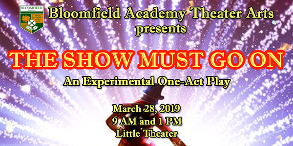 The SHOW Must Go On – An Experimental One-Act Play by Bloomfield Academy Theater Arts